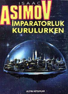 Vakıf Kurulurken (İmparatorluk Kurulurken) - Isaac Asimov