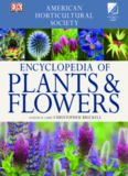 American Horticultural Society Encyclopedia of Plants and Flowers