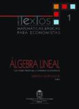 Matemáticas básicas para economistas: Algebra Lineal