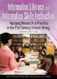 Information literacy and information skills instruction : applying research to practice in the 21st