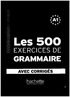 Les 500 exercices de grammaire Niveau A1, corrigés intégrés