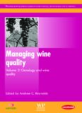Managing Wine Quality Volume 2: Oenology and Wine Quality (Woodhead Publishing Series in Food Science, Technology and Nutrition)