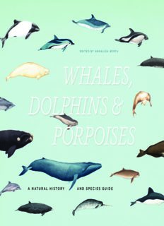 Whales, Dolphins, and Porpoises: A Natural History and Species Guide