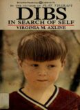 Dibs in Search of Self: The Renowned, Deeply Moving Story of an Emotionally Lost Child Who Found