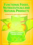 Functional foods, nutraceuticals and natural products: concepts and applications