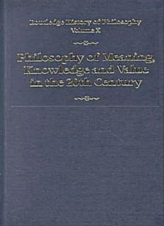 Routledge History of Philosophy, Volume 10: Philosophy of Meaning, Knowledge and Value in the 20th Century