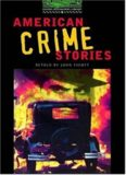 The Oxford Bookworms Library: Stage 6: 2,500 Headwords: American Crime Stories: 2500 Headwords