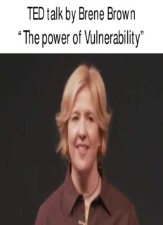 """TED talk by Brene Brown """"The power of Vulnerability"""""""
