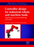 Controller design for industrial robots and machine tools: Applications to manufacturing processes