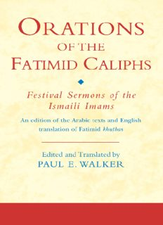 Orations of the Fatimid Caliphs: Festival Sermons of the Ismaili Imams (Ismaili Texts and Translations)
