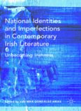 National Identities and Imperfections in Contemporary Irish Literature: Unbecoming Irishness