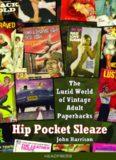 Hip Pocket Sleaze: The Lurid World of Vintage Adult Paperbacks