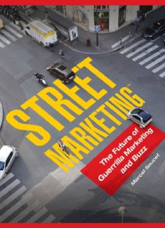 Street Marketing: The Future of Guerrilla Marketing and Buzz