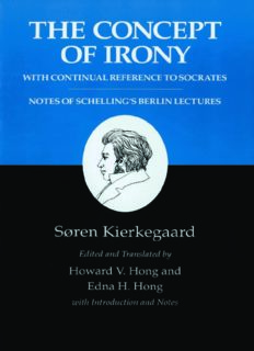 The concept of irony, with continual reference to Socrates : together with notes of Schelling's Berlin lectures