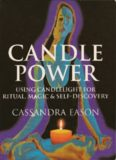 Candle Power: Using Candlelight For Ritual, Magic & Self-Discovery