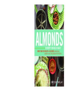 Almonds Every Which Way: More than 150 Healthy & Delicious Almond Milk, Almond Flour, and Almond Butter Recipes