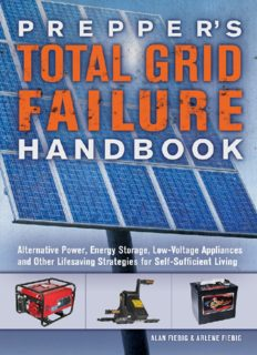 Prepper's total grid failure handbook : alternative power, energy storage, low voltage appliances and other lifesaving strategies for self-sufficient living