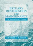 Estuary Restoration and Maintenance: The National Estuary Program (Marine Science Series)