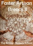 Faster Artisan Breads II: Sourdough: Baking real artisan sourdough breads with no effort, in three steps and minimum hands on time.
