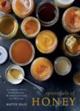 Spoonfuls of Honey: A Complete Guide to Honey's Flavours & Culinary Uses With Over 80 Recipes