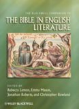 The Blackwell Companion to the Bible in English Literature (Blackwell Companions to Religion)