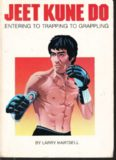 Jeet Kune Do: Entering to Trapping to Grappling