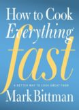 How to Cook Everything Fast A Better Way to Cook Great Food, 2nd Edition