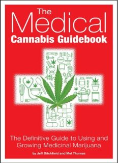 The medical cannabis guidebook - The definitive guide to using and growing medicinal marijuana