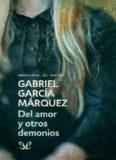 Del amor y otros demonios – Gabriel Garcia Marquez