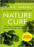 Complete Handbook of Nature Cure: Comprehensive Family Guide to Health the Nature Way