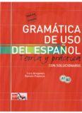 Gramática de uso del español Teoría y práctica. Con solucionario