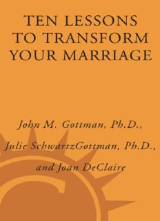 Ten lessons to transform your marriage : America's love lab experts share their strategies for strengthening your relationship
