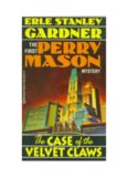 The First Perry Mason Mystery: The Case of the Velvet Claws