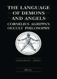 The Language of Demons and Angels: Cornelius Agrippa's Occult Philosophy (Brill's Studies in Intellectual History)