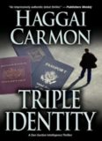 Triple Identity: An Intelligence Thriller (Dan Gordon Thrillers)