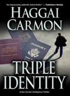 Triple Identity: An Intelligence Thriller (Dan Gordon Thrillers)