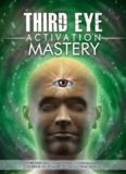 Third Eye: Third Eye Activation Mastery