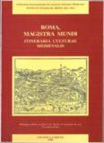 Roma, magistra mundi. Itineraria culturae medievalis: Mélanges offerts au Père L.E. Boyle à l'occasion de son 75e anniversaire