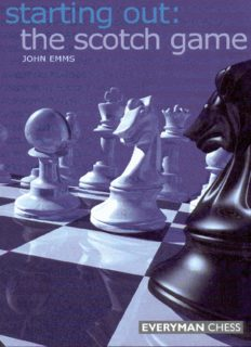 Starting Out: The Scotch Game (Starting Out - Everyman Chess)