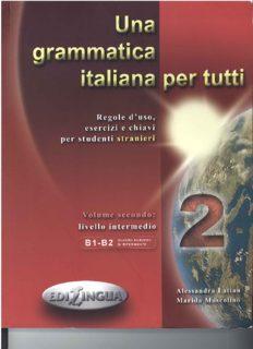Una grammatica italiana per tutti 2. Regole d'uso, esercizi e chiavi per studenti stranieri. Livello intermedio (B1-B2)