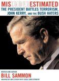 Misunderestimated: The President Battles Terrorism, John Kerry, and the Bush Haters
