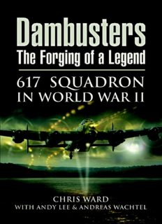 Dambusters: The Forging of a Legend: 617 Squadron in World War II
