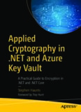 Applied Cryptography in .NET and Azure Key Vault: A Practical Guide to Encryption in .NET and .NET