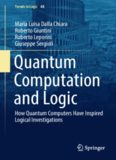 Quantum Computation and Logic: How Quantum Computers Have Inspired Logical Investigations
