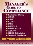 Sarbanes-Oxley, COSO, ERM, COBIT, IFRS, BASEL II, OMB A-123, ASX 10, OECD Principles ...