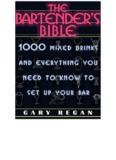 The Bartender's Bible 1000 mixed drinks and everything you need to