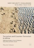 Terrorism and Counter-Terrorism in Africa: Fighting Insurgency from Al Shabaab, Ansar Dine and Boko