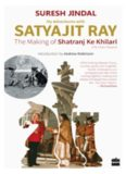 My Adventures with Satyajit Ray: The Making of Shatranj Ke Khilari
