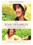 The Sense and Sensibility: Screenplay & Diaries : Bringing Jane Austen's Novel to Film
