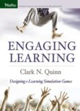 Engaging Learning: Designing e-Learning Simulation Games (Pfeiffer Essential Resources for Training and HR Professionals)